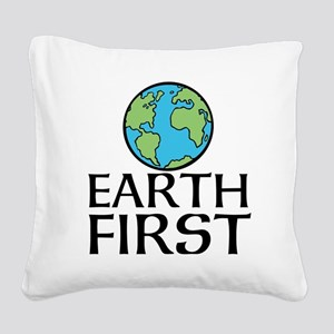 EARTH FIRST Square Canvas Pillow