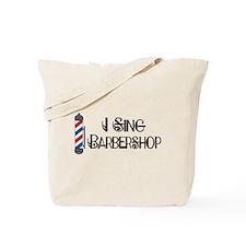 I Sing Barbershop Tote Bag