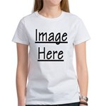 Your Image Here Women's T-Shirt