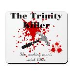 Trinity Killer Mousepad