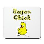 Eagan Chick Mousepad