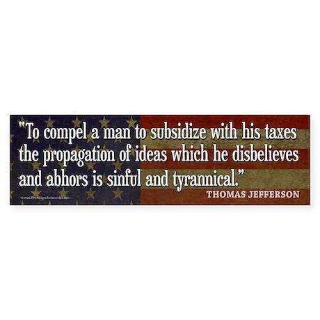 Jefferson: TAXES Bumper Sticker