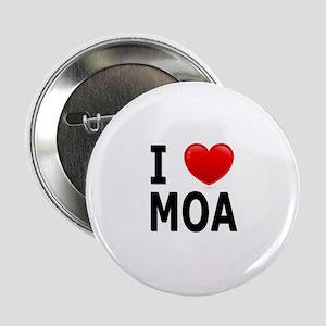 """I Love MOA 2.25"""" Button"""