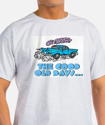 The Good Old Days... T-Shirt