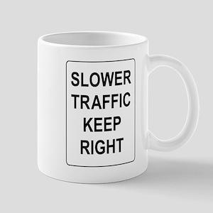 Slower Traffic Keep RIght Sign Mug
