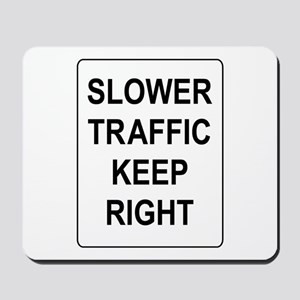 Slower Traffic Keep RIght Sign Mousepad