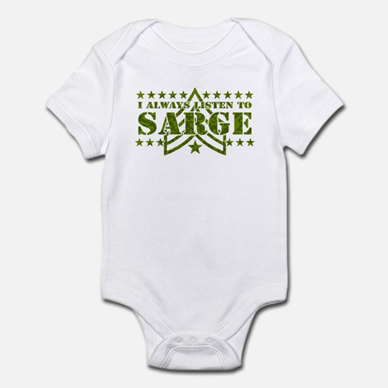 I ALWAYS LISTEN TO SARGE! Infant Bodysuit