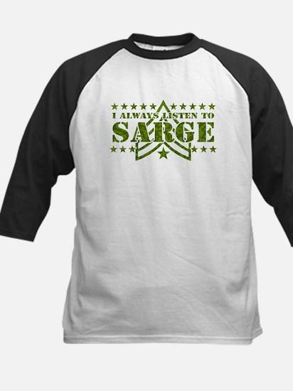 I ALWAYS LISTEN TO SARGE! Kids Baseball Jersey
