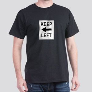 Keep Left Sign Dark T-Shirt