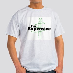 I'm Expensive Light T-Shirt