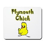 Plymouth Chick Mousepad