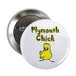 Plymouth Chick 2.25