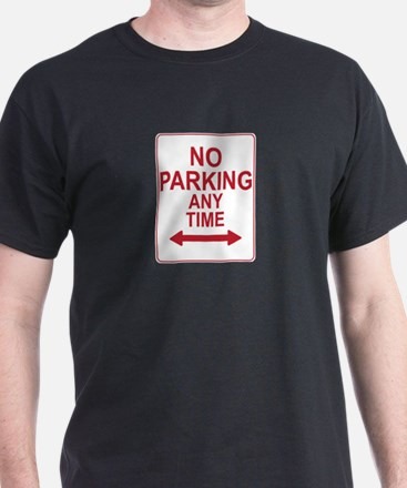 No Parking Any Time Sign T-Shirt
