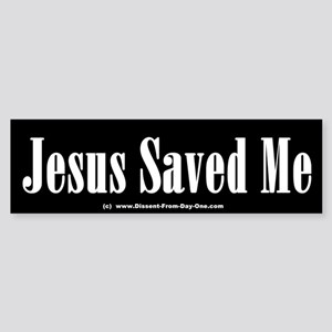 Jesus Saved Me Bumper Sticker