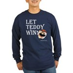 Let Teddy Win Long Sleeve T-Shirt (black Or Navy)