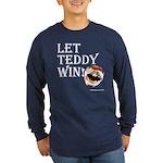 Let Teddy Win Long Sleeve T-Shirt (black Or Navy)