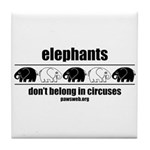 Elephants Don't Belong in Circuses Tile Coaster