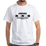 Elephants Don't Belong in Circuses White T-Shirt