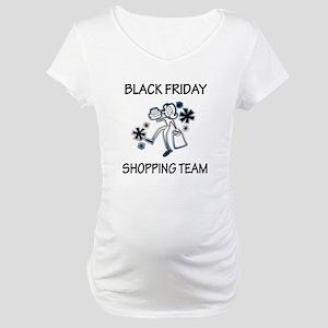 BLACK FRIDAY SHOPPING TEAM Maternity T-Shirt