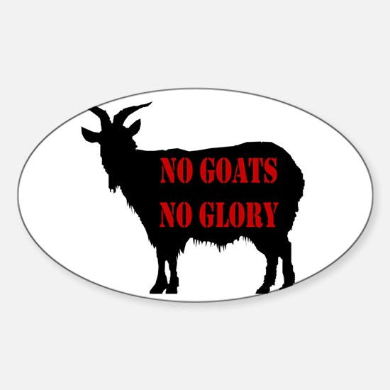 No Goats No Glory Oval Decal