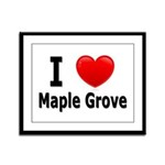 I Love Maple Grove Framed Panel Print