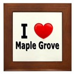 I Love Maple Grove Framed Tile