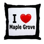 I Love Maple Grove Throw Pillow