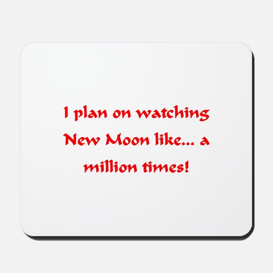 I love watching New Moon Mousepad