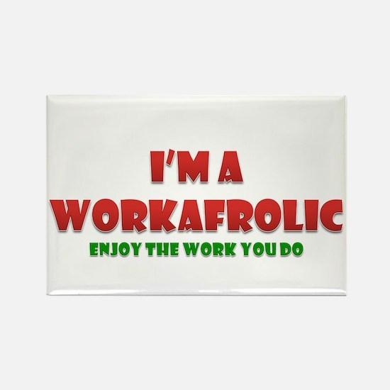 I'm a Workafrolic! Rectangle Magnet