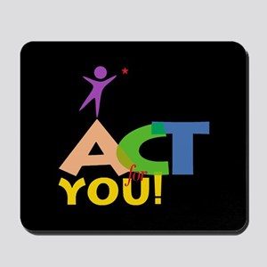 Act for You Mousepad