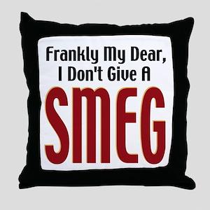 Don't Give A Smeg Throw Pillow
