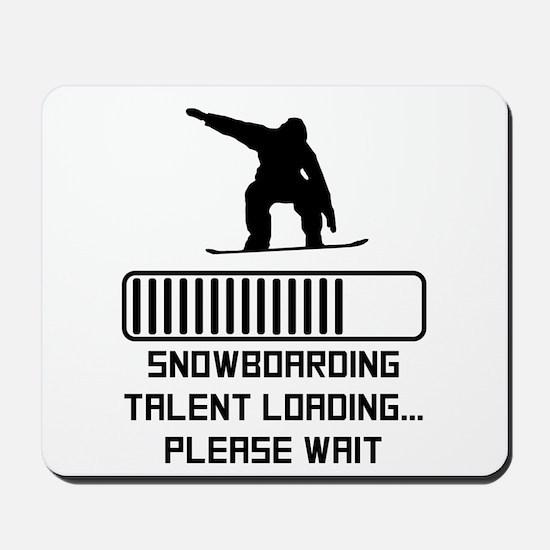 Snowboarding Talent Loading Mousepad