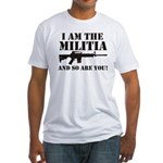I am the Militia Fitted T-Shirt
