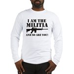 I am the Militia Long Sleeve T-Shirt