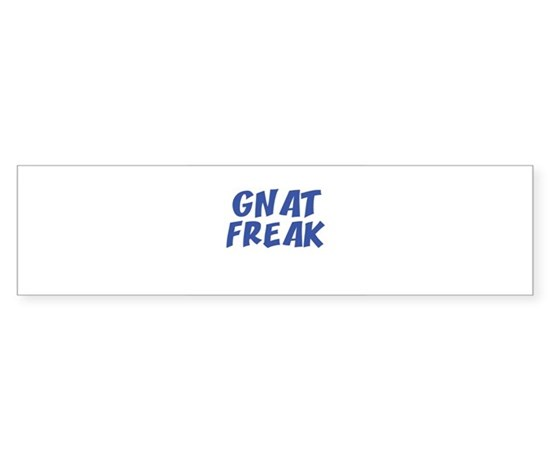 Gnat freak bumper bumper bumper sticker