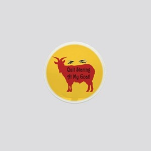 Quit Staring At My Goat! Mini Button