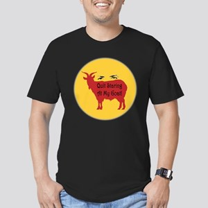 Quit Staring At My Goat! Men's Fitted T-Shirt (dar