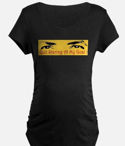 Quit Staring At My Goat! T-Shirt