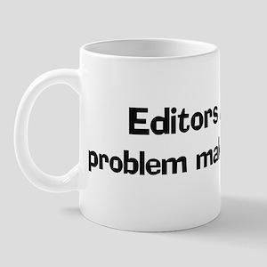 Editors have no problem Mug
