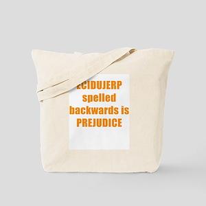 PREJUDICE DOESN'T MAKE SENSE Tote Bag