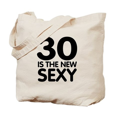 30 is the new Sexy Tote Bag