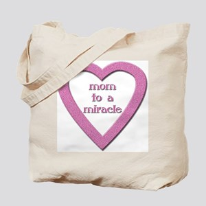 Mom to a Miracle Tote Bag