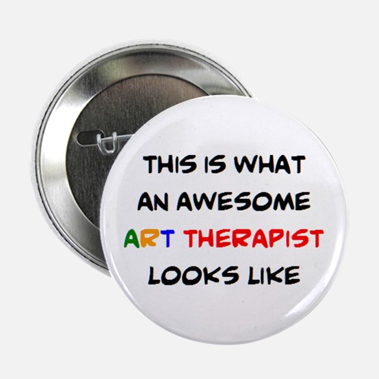 "awesome art therapist 2.25"" Button"