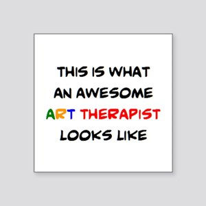 """awesome art therapist Square Sticker 3"""" x 3"""""""
