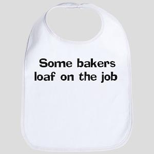 Some bakers loaf on Bib