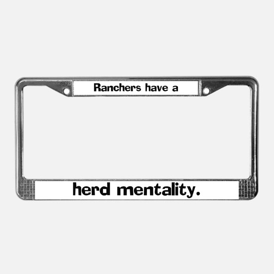 Ranchers have a herd License Plate Frame