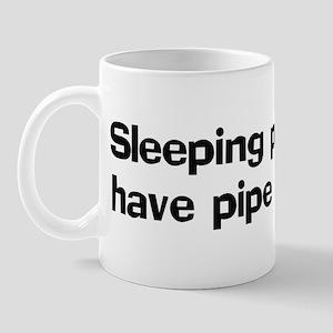 Sleeping plumbers have pipe Mug