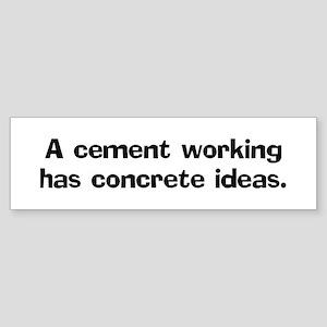 A cement worker has Bumper Sticker