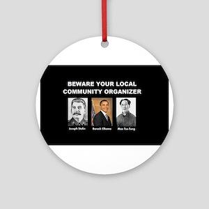 Beware of community organizer Ornament (Round)