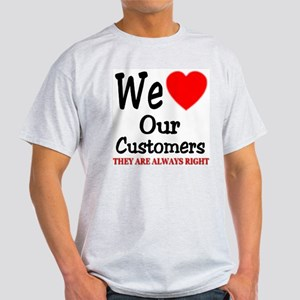 We Love Our Customers Light T-Shirt